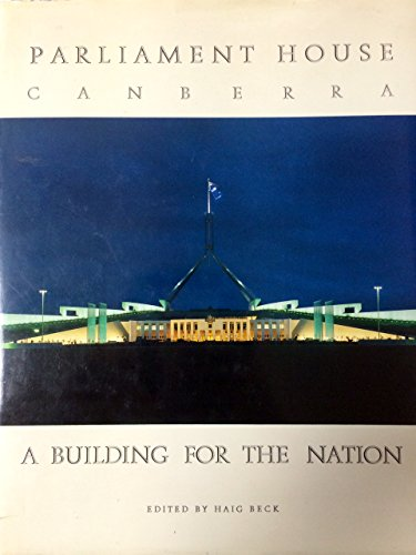 9780732200077: Parliament House, Canberra: A Building for the Nation