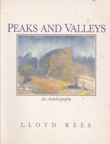 Peaks and Valleys: An Autobiography.: Rees, Lloyd; Butel,