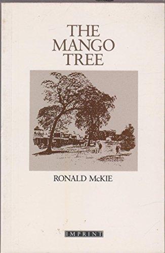 The Mango Tree: Ronald McKie