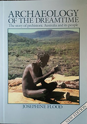 9780732225445: The Archaeology of the Dreamtime: Story of Prehistoric Australia and Her People