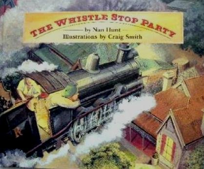The Whistle Stop Party: Hunt, Nan