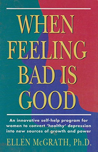9780732250362: When Feeling Bad is Good