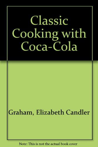 9780732251093: Classic Cooking with Coca-Cola