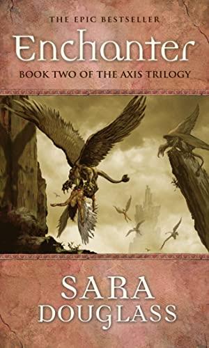"Enchanter: Book Two of ""the Axis Trilogy"": Douglass, Sara"