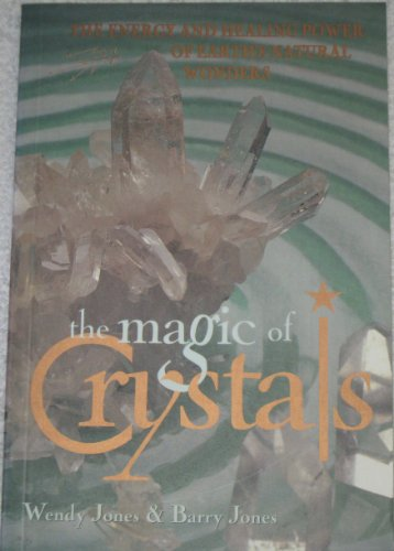 9780732257088: The Magic of Crystals: The energy and healing power of earth's natural wonders