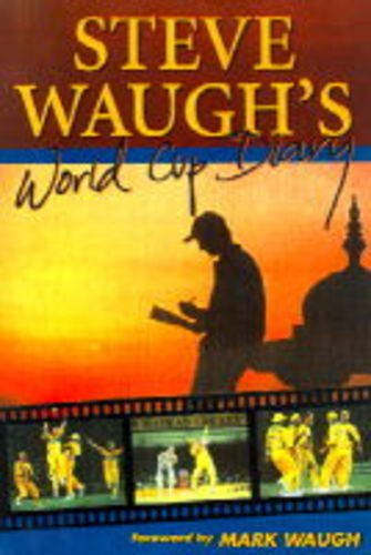 STEVE WAUGH'S WORLD CUP DIARY