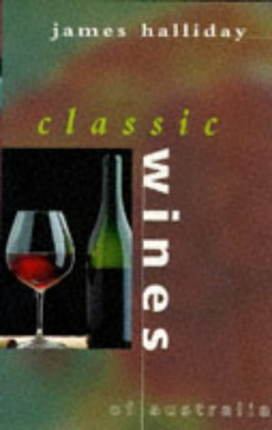 Classic Wines of Australia [Paperback]: James Halliday