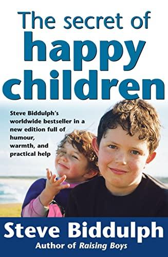 9780732258429: The Secret of Happy Children: Steve Biddulph's Best-selling Parents' Guide