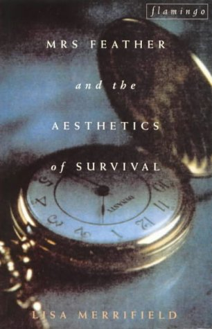 Mrs. Feather and Aesthetics of Survival: Merrifield, Lisa