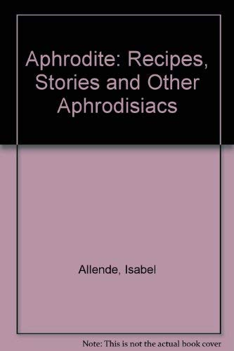 9780732259761: Aphrodite: Recipes, Stories and Other Aphrodisiacs