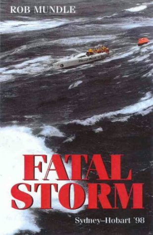 9780732264352: FATAL STORM The 54th Sydney to Hobart Yacht Race