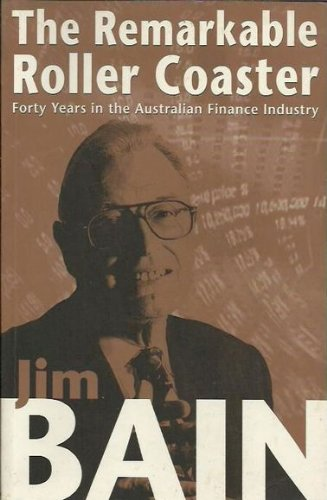 9780732264437: The remarkable roller coaster: Forty years in the Australian finance industry