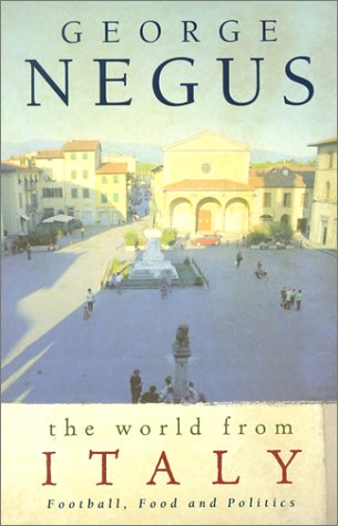 9780732264475: The World From Italy: Football, Food and Politics