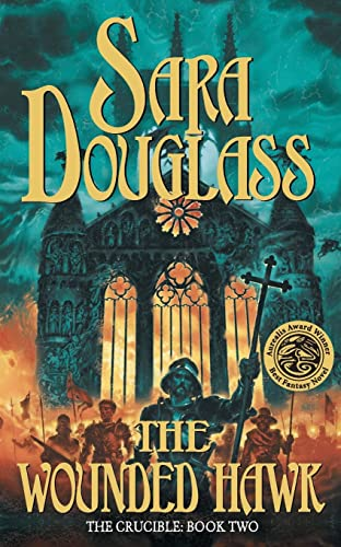 the wounded hawk book two of the crucible trilogy douglass sara