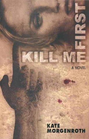 9780732265083: Kill Me First
