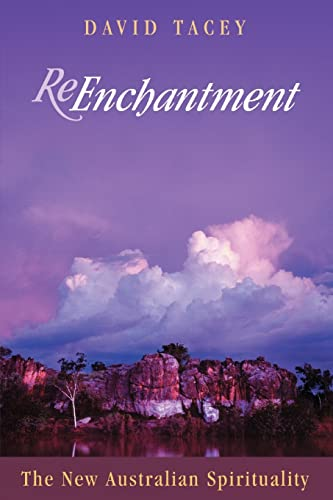 Reenchantment: The New Australian Spirituality: Tacey, David