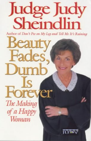 9780732267001: Beauty Fades, Dumb is Forever: The Making of a Happy Woman