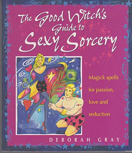 9780732267339: The Good Witch's Guide to Sexy Sorcery