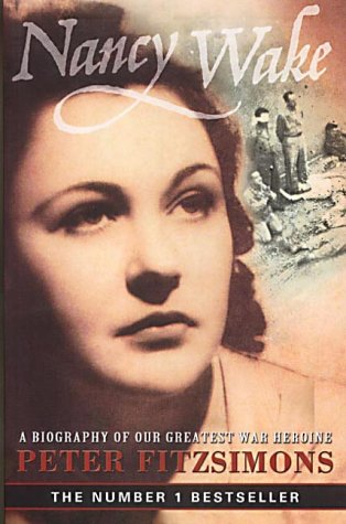 9780732269197: Nancy Wake: A Biography of Our Greatest War Heroine