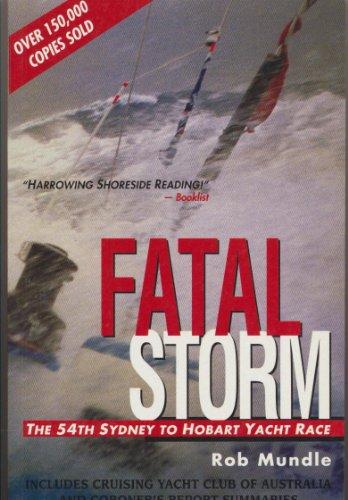 9780732269234: Fatal Storm: The inside Story of the Tragic Sydney-Hobart Race