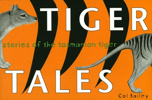 9780732269258: Tiger Tales: Stories of the Tasmanian Tiger