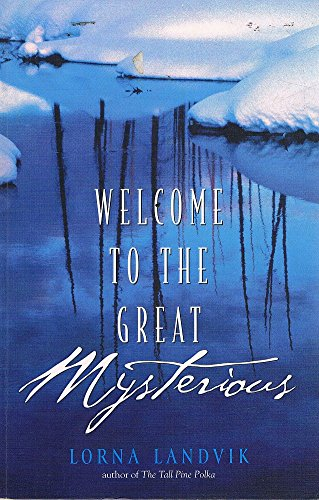 9780732269340: Welcome to the Great Mysterious