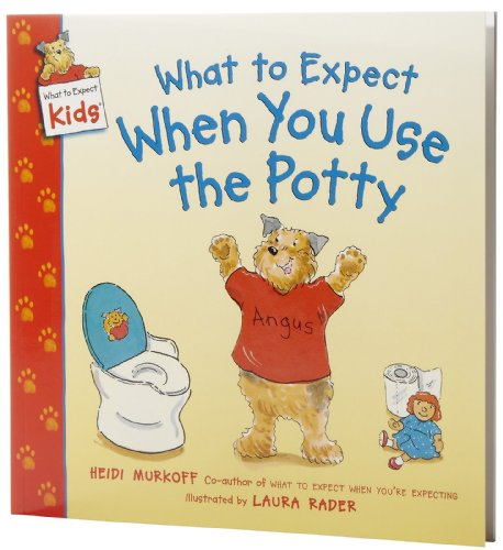 9780732269654: What to Expect When You Use the Potty