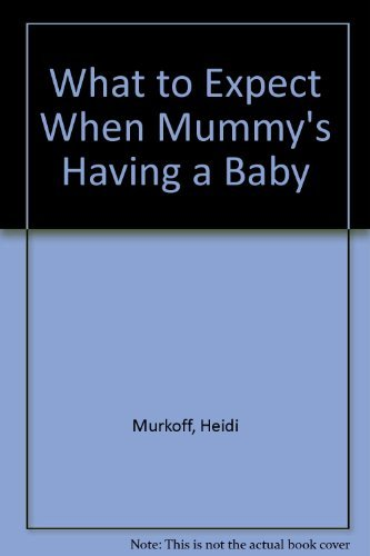 What to Expect When Mummy's Having a Baby (9780732269661) by [???]