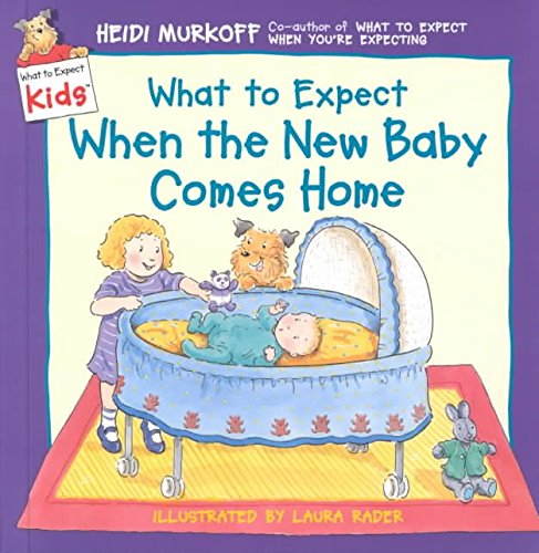 What to Expect When the New Baby Comes Home: Heidi Murkoff