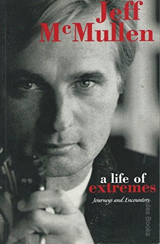 A life of extremes : journeys and encounters: McMullen, Jeff: