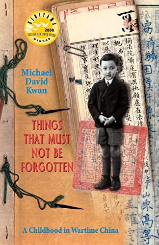 9780732270681: Things That Must Not be Forgotten: A Childhood in Wartime China