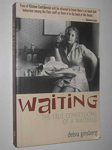 9780732270858: Waiting: The True Confessions of a Waitress