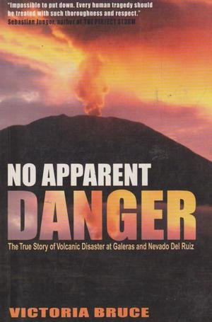 9780732271008: No Apparent Danger: The True Story of Volcanic Disaster at Galeras and Nevado Del Ruiz