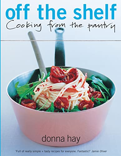 9780732271077: Off the Shelf: Cooking from the pantry