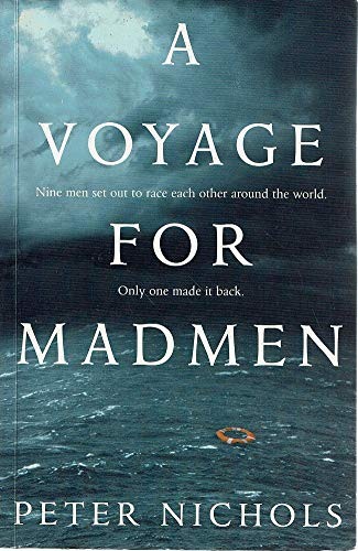 9780732271138: A Voyage for Madmen: Nine Men Set Out to Race Each Other Around the World, Only One Made it Back.