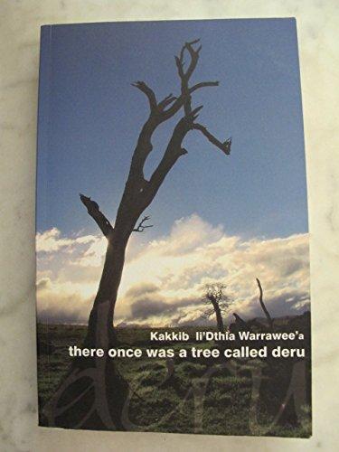 There Once Was a Tree Called Deru: Warrawee'a, Kakkib Li'Dthia
