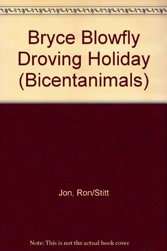 9780732272029: Bryce Blowfly Droving Holiday (Bicentanimals)