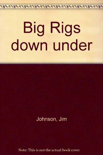 9780732272432: Big Rigs down under