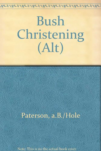 Bush Christening (Alt): Paterson, a.B./Hole