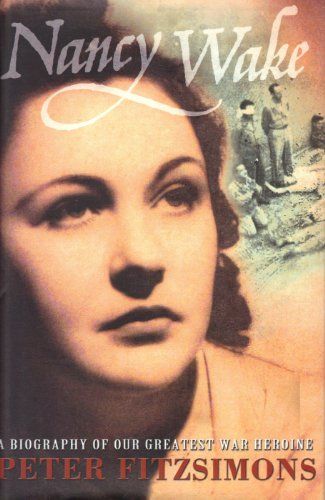 9780732273859: Nancy Wake A Biography of Our Greatest War Heroine