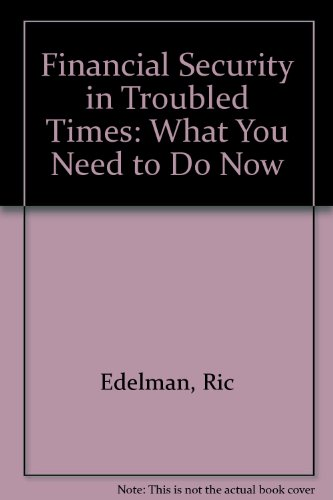 9780732274702: Financial Security in Troubled Times: What You Need to Do Now