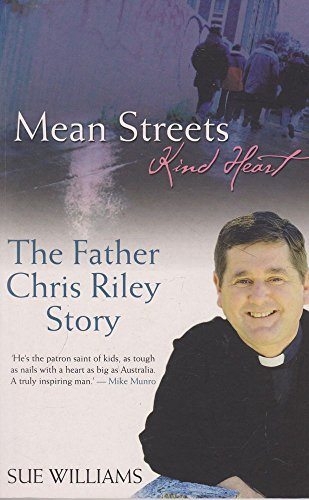Mean Streets, Kind Heart: The Father Chris Riley Story: Sue Williams