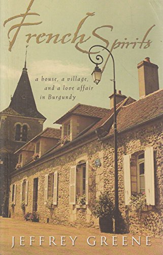 9780732274771: French Spirits : A House, a Village and a Love Affair in Burgundy