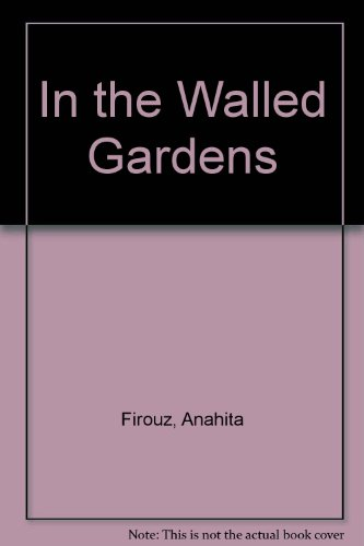 9780732274832: In the Walled Gardens