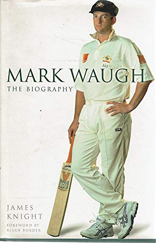 MARK WAUGH - THE BIOGRAPHY: KNIGHT,JAMES