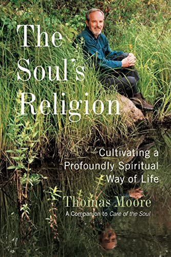 9780732275839: The Soul's Religion: Cultivating a Profoundly Spiritual Way of Life