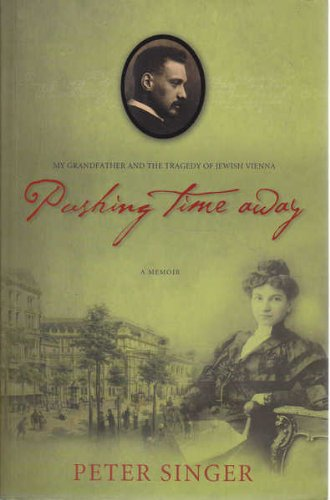 9780732277437: Pushing Time Away : My Grandfather and the Tragedy of Jewish Vienna