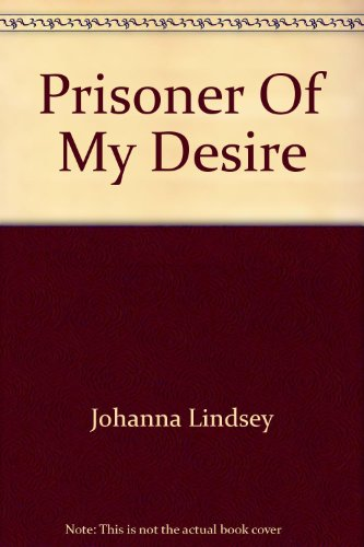 Prisoner Of My Desire: Johanna Lindsey