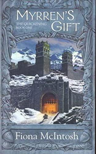 Myrren's Gift - Book 1 of The Quickening: McIntosh, Fiona