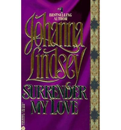 9780732279127: [Surrender My Love] (By: Johanna Lindsey) [published: June, 2003]